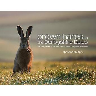 Brown Hares in the Derbyshire Dales by Christine Gregory