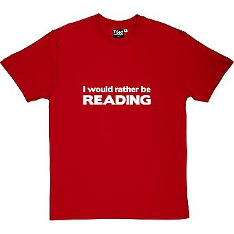I Would Rather Be Reading Men's T-Shirt