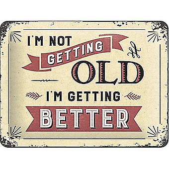 I'm Not Getting Old I'm Getting Better funny metal sign 200mm x 150mm (na)