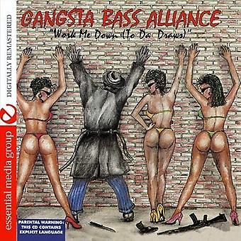 Gangsta Bass Alliance - arbeid meg ned (til Da