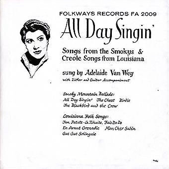 Adelaide Vay Wey - alla dag Singin '-Louisiana & Smoky Mountain ballader [CD] USA import
