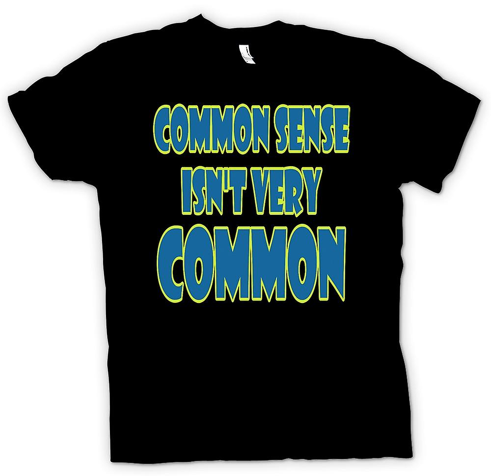 Mens T-shirt - Common Sense Isn't Very Common - Quote
