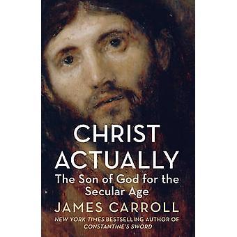 キリスト実際に - 神の息子ジェームズ ・ キャロルによって世俗的な年齢のため