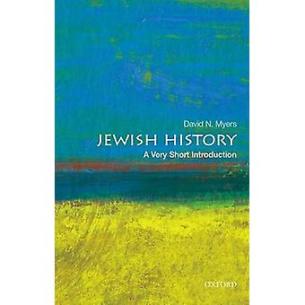 Jewish History - A Very Short Introduction by David N. Myers - 9780199