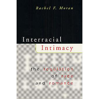 Interracial Intimacy - The Regulation of Race and Romance (New edition