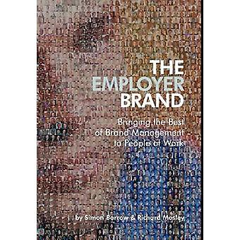 The Employer Brand - Bringing the Best of Brand Management to People a