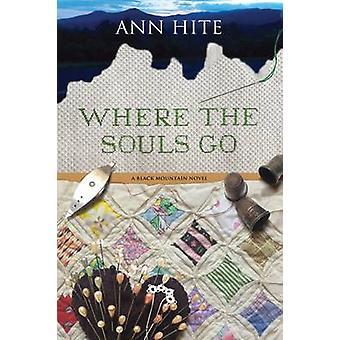 Where the Souls Go - A Novel by Ann Hite - 9780881465389 Book