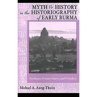 Myth & History in Historiography of Early Burma - Pardigms - Primary S
