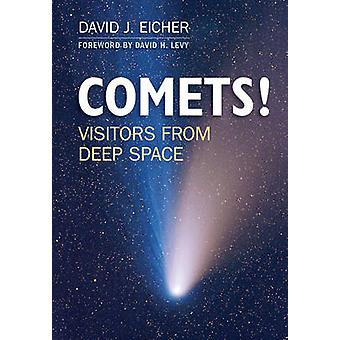 Comets! - Visitors from Deep Space by David J. Eicher - David H. Levy