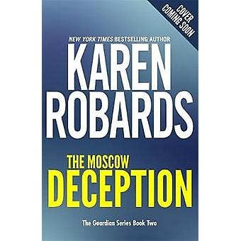The Moscow Deception - The Guardian Series Book 2 by The Moscow Decept