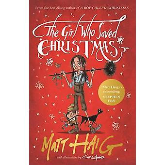 The Girl Who Saved Christmas by Matt Haig - Chris Mould - 97817821185