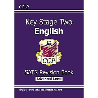 New KS2 English Targeted Sats Revision Book - Advanced Level by CGP B