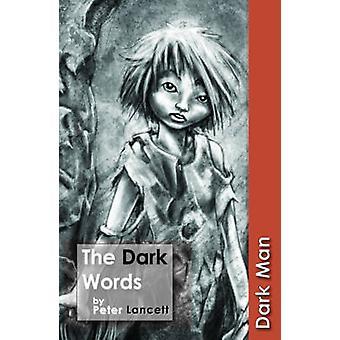 The Dark Words - v. 13 by Peter Lancett - 9781841676029 Book