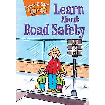 Susie and Sam Learn About Road Safety by Judy Hamilton - 978191068052