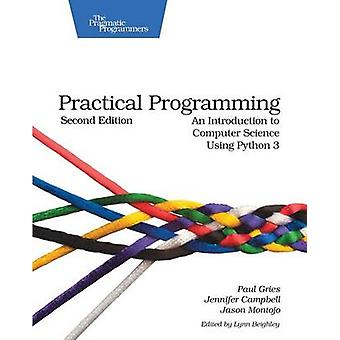 Practical Programming - An Introduction to Computer Science Using Pyth