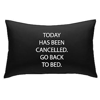 Schwarz wurde heute zurück zu Bett Neuheit Kissenbezug abgesagt