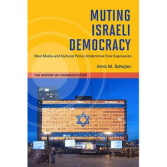 Muting israeliska demokratin - hur Media och kulturpolitiken undergräva Fre