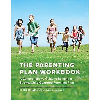 The Parenting Plan Workbook - A Comprehensive Guide to Building a Stro