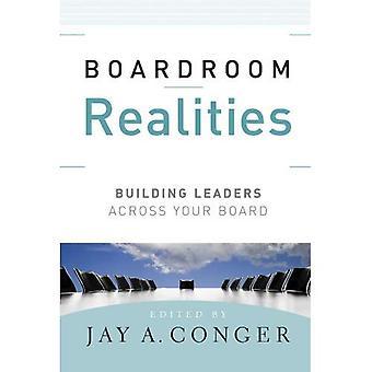 Boardroom Realities: Building Leaders Across Your Board (Jossey-Bass Business & Management)