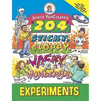 Janice VanCleave's 204 Sticky, Gloppy, Wacky and Wonderful Experiments (Janice VanCleave's Science for Fun)