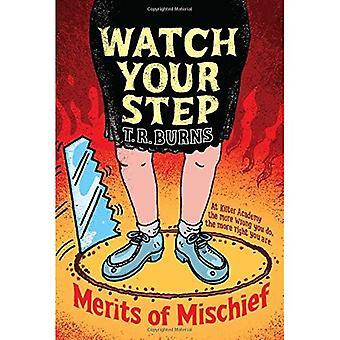 Watch Your Step (Merits of Mischief)
