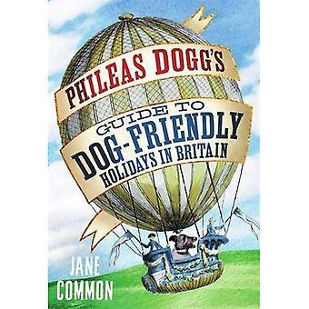 Phileas Dogg's Guide till hund vänliga semester i Storbritannien