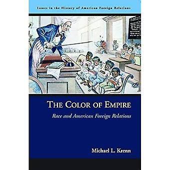 The Color of Empire: Race and American Foreign Relations (Issues in the History of American Foreign Relations): Race and American Foreign Relations (Issues ... the History of American Foreign Relations)