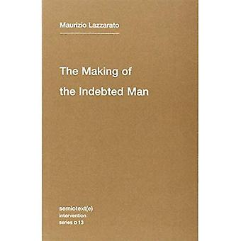 The Making of the Indebted Man: Essay on the Neoliberal Condition (Semiotext