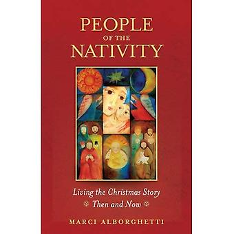 People of the Nativity: Living the Christmas Story - Then and Now