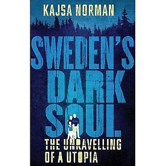 Âme sombre de la Suède: le train de se défaire d'une utopie
