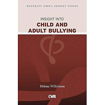 Insight into Child and Adult Bullying: Waverley Abbey Insight Series