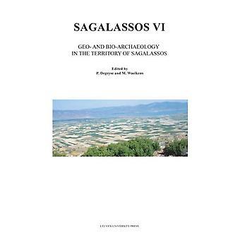 Sagalassos VI: Geo- And Bio-Archaeology in the Territory of Sagalassos