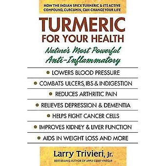 Turmeric for Your Health: One of Nature's Most Powerful Anti-Inflammatory