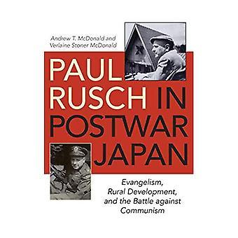 Paul Rusch in Postwar Japan: Evangelism, Rural Development, and the Battle� Against Communism