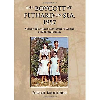 The Boycott at Fethard-On-Sea, 1957: A Study in Catholic-Protestant� Relations in Modern Ireland