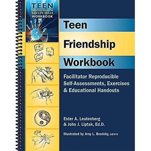 Teen Friendship Workbook  Facilitator Reproducible Self-Assessments, Exercises & Educational Handouts