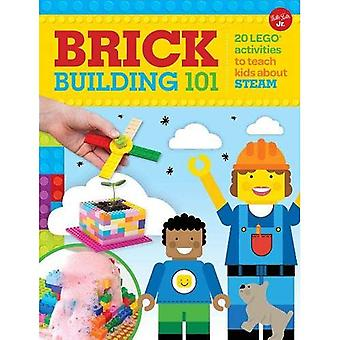 Brick Building 101: 20 LEGO (R) activities to teach kids about STEAM