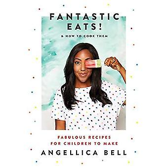 Fantastische eet!: & hoe om te koken-fantastische recepten voor kinderen om te maken
