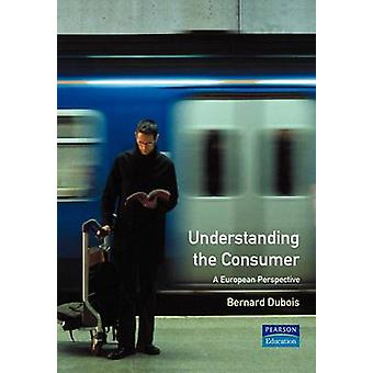 Understanding the Consumer A European Perspective by DuBois & Bernard Groupe Hec School of