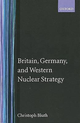 Britain Gerhommey and Western Nuclear Strategy by bleuth & Christopher