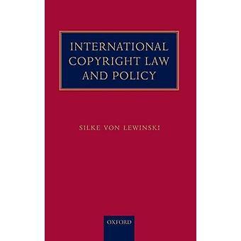International Copyright Law and Policy by Lewinski & Silke Von