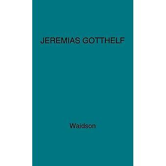 Jeremias Gotthelf An Introduction to the Swiss Novelist by Waidson & H. M.