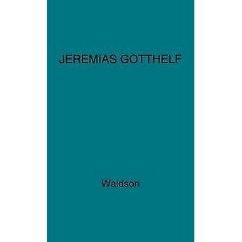 Jeremias Gotthelf en introduktion til den schweiziske forfatter af Waidson & H. M.