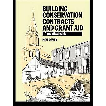 Building Conservation Contracts and Grant Aid A Practical Guide by Davey & Ken