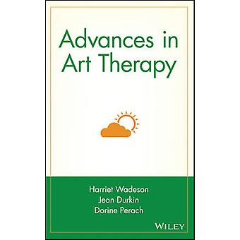 Advances in Art Therapy by Wadeson & Harriet