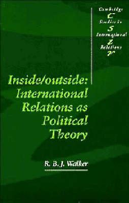 InsideOutside International Relations as Political Theory by Walker & R. B. J.