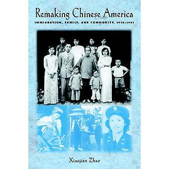 中国のアメリカ移民家族とコミュニティ ツァオ ・ Xiaojian によって 19401965 をリメイク