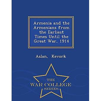 Armenia and the Armenians from the Earliest Times Until the Great War 1914  War College Series by Kevork & Aslan