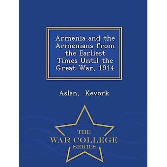 L'Arménie et les Arméniens depuis les temps les plus reculés jusqu'à la grande guerre 1914 War College série par Kevork & Aslan