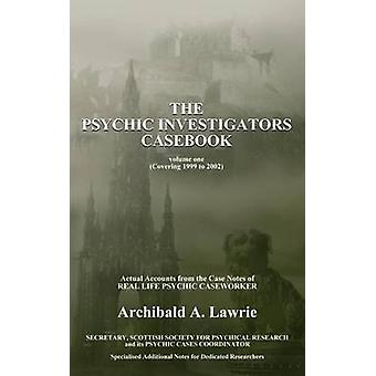 Die psychische Ermittler Casebook von Lawrie & Archibald A.